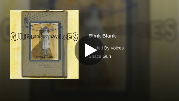 """Blink Blank"" by Guided By Voices (2018)."