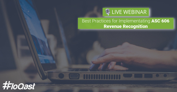Webinar: Best Practices for Implementing ASC 606 Revenue Recognition