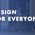 Universal Design: Design for everyone.