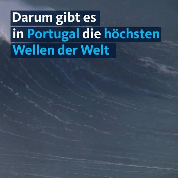 Warum es in Portugal die höchsten Wellen der Welt gibt