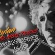 Bob Dylan Streams 'More Blood, More Tracks: The Bootleg Series Vol. 14' Sampler
