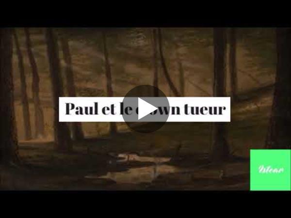 Paul et le clown tueur - Raconte nous une Istoar - YouTube