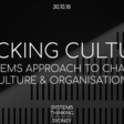 HACKING CULTURE: A systems approach to changing culture and organisations