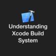 Understanding Xcode Build System