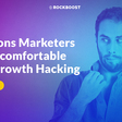 4 Reasons Marketers Are Uncomfortable With Growth Hacking