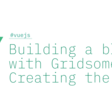 Building A Blog with Gridsome