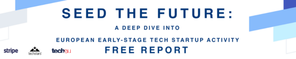 Seed The Future: A free report on early-stage tech startups in Europe