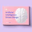 AI-driven Design: AI will undeniably shape the user experiences of tomorrow
