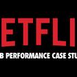 A Netflix Web Performance Case Study