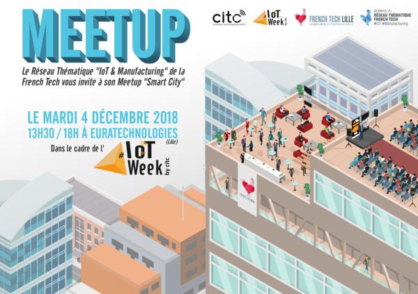 """MEETUP Smart City avec le Réseau Thématique """"IoT & Manufacturing"""""""
