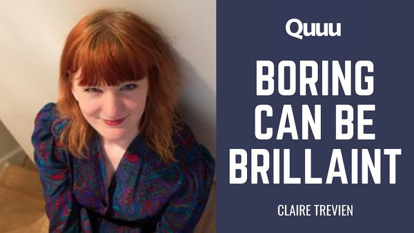 Why Boring can be Brilliant
