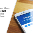 19 Posts For B2B Brands To Take Inspiration From