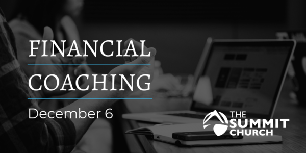 Meet with one of our trained volunteer financial coaches on Dec. 6 to talk through how to put Jesus first in your finances. Click the image above to register.