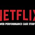 【译】Netflix 网页性能优化案例