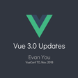 Vue 3.0 Updates - Evan You [slides]