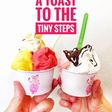A Toast to the Tiny Steps (Every big change is the result of 100 tiny steps)