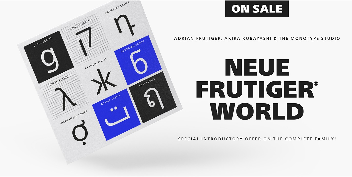 The complete Neue Frutiger World family pack is 50% off