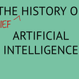 The Brief History of Artificial Intelligence