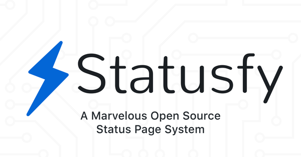 Statusfy - A marvelous Open Source Status Page system