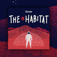 The Habitat by Gimlet Media