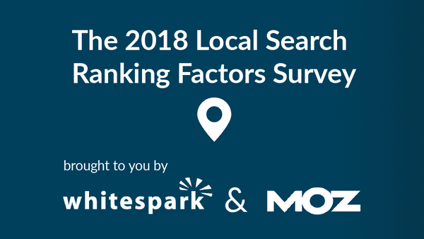 Announcing the 2018 Local Search Ranking Factors Survey - Moz
