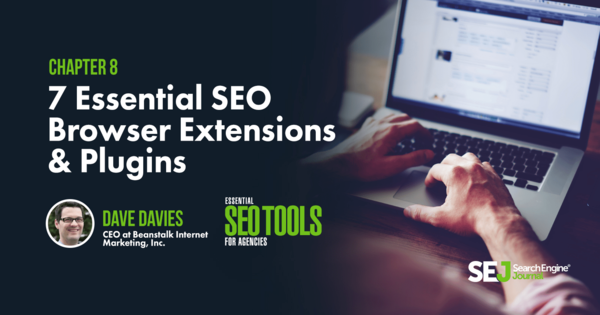 7 Essential SEO Browser Extensions & Plugins
