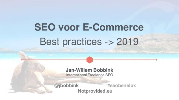 SEO E-Commerce Best Practices - SEO Benelux Meetup #seo