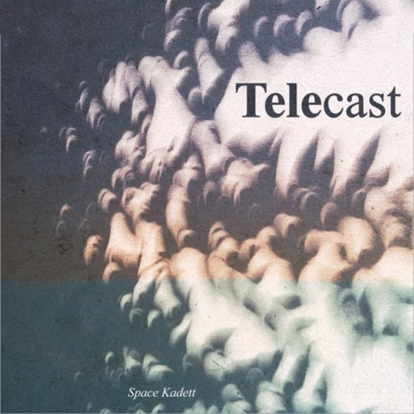 Telecast - #009 by Space Kadett is out now