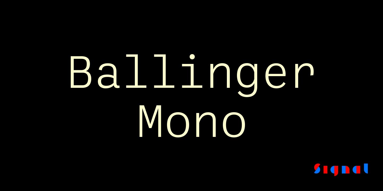 Ballinger and Ballinger Mono are both 50% off