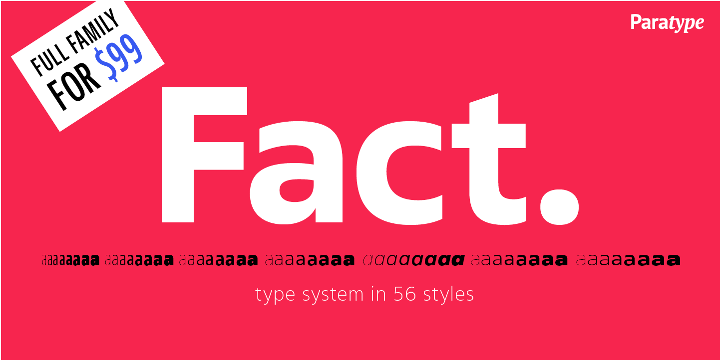 Fact's full family of 56 fonts is $99