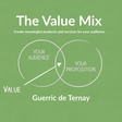 The Value Mix: Create Meaningful Products for Your Audience