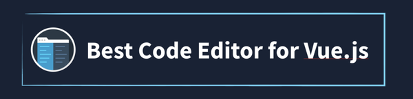 Best Code Editor for Vue.js – Vue Mastery