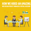 How we hired an amazing web design project manager & virtual assistant