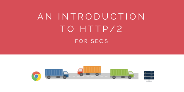 An introduction to HTTP/2 for SEOs | Distilled
