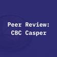 Peer Review: CBC Casper