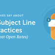What 20 Studies Say About Email Subject Line Best Practices (How To Boost Open Rates)