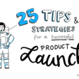 The product launch playbook: 25 tips and strategies for a flawless launch