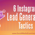 6 Instagram Lead Generation Tactics