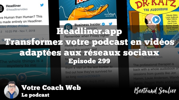 Headliner : Transformez votre podcast en vidéos adaptées aux réseaux sociaux