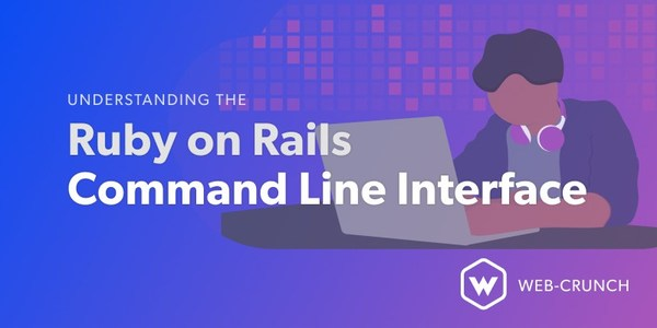 Understanding the Ruby on Rails CLI