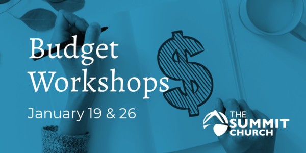 If money were not an obstacle what would you be free to do with the Lord? Position yourself to go where God calls you to go and do what God calls you to do through one of our upcoming Budget Workshops. Find more details and register by clicking the image above.