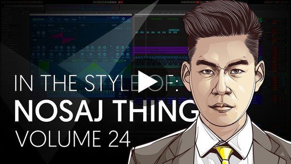 NOSAJ THING Tutorial: In The Style Of Vol.24 - Nosaj Thing + Sample Library S02E01