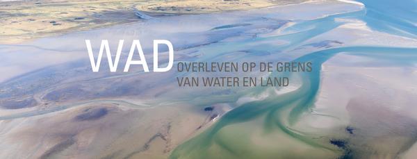 WAD - Overleven op de grens van water en land.