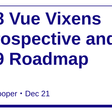 2018 Vue Vixens Retrospective and 2019 Roadmap