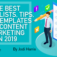 The Best Checklists, Tips, and Templates for Content Marketing in 2019