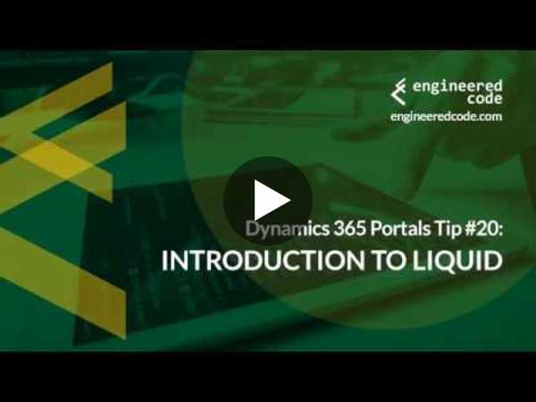 Dynamics 365 Portals Tip #20 - Introduction to Liquid - Engineered Code