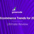 51 Ecommerce Trends for 2019: Ultimate Review