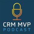 CRM MVP Podcast: Episode 44: Setting up the User Interface like an MVP