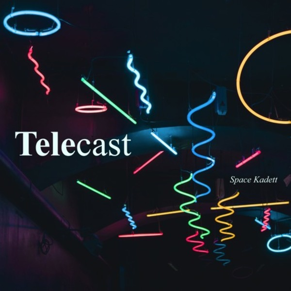Telecast - #011 by Space Kadett