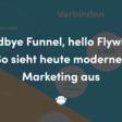 Goodbye Funnel, hello Flywheel: So sieht modernes Marketing aus
